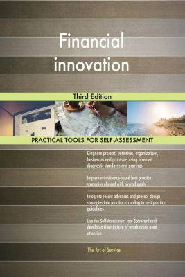5STARCooks: Financial innovation Third Edition, Gerardus Blokdyk