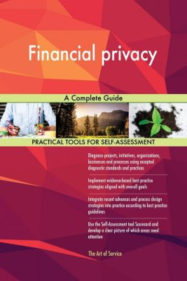 5STARCooks: Financial privacy A Complete Guide, Gerardus Blokdyk
