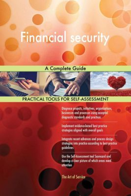 5STARCooks: Financial security A Complete Guide, Gerardus Blokdyk