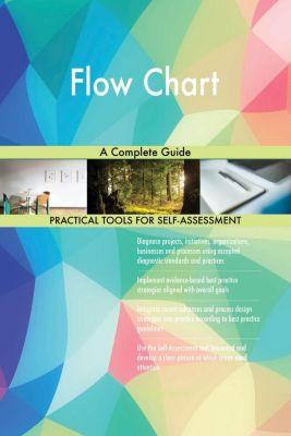 5STARCooks: Flow Chart A Complete Guide, Gerardus Blokdyk