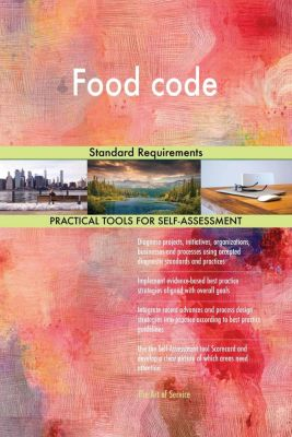 5STARCooks: Food code Standard Requirements, Gerardus Blokdyk