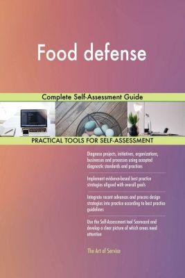5STARCooks: Food defense Complete Self-Assessment Guide, Gerardus Blokdyk
