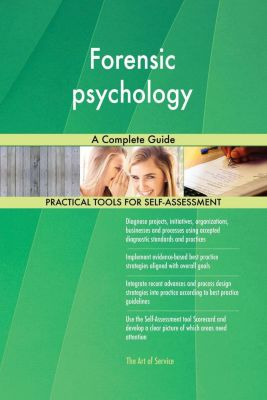 5STARCooks: Forensic psychology A Complete Guide, Gerardus Blokdyk