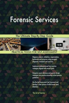 5STARCooks: Forensic Services The Ultimate Step-By-Step Guide, Gerardus Blokdyk