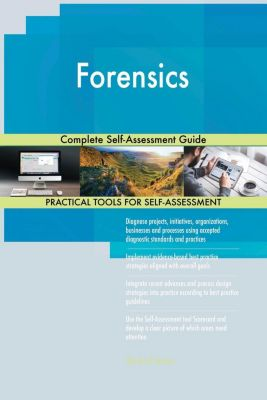 5STARCooks: Forensics Complete Self-Assessment Guide, Gerardus Blokdyk