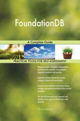 5STARCooks: FoundationDB A Complete Guide, Gerardus Blokdyk