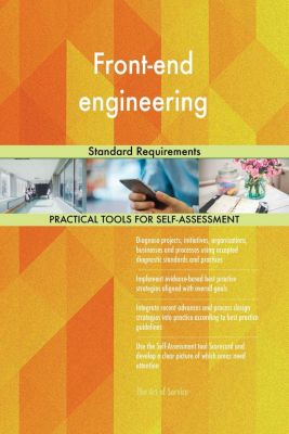 5STARCooks: Front-end engineering Standard Requirements, Gerardus Blokdyk