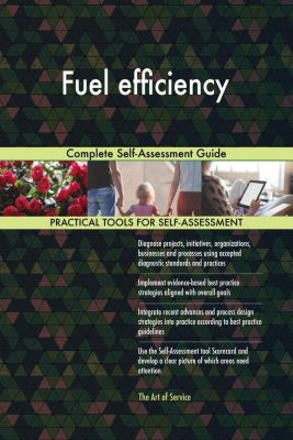 5STARCooks: Fuel efficiency Complete Self-Assessment Guide, Gerardus Blokdyk