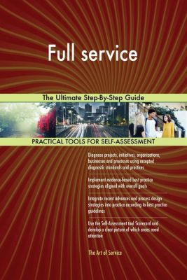 5STARCooks: Full service The Ultimate Step-By-Step Guide, Gerardus Blokdyk