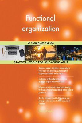 5STARCooks: Functional organization A Complete Guide, Gerardus Blokdyk