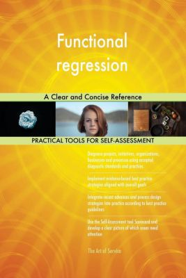 5STARCooks: Functional regression A Clear and Concise Reference, Gerardus Blokdyk