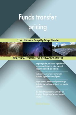 5STARCooks: Funds transfer pricing The Ultimate Step-By-Step Guide, Gerardus Blokdyk