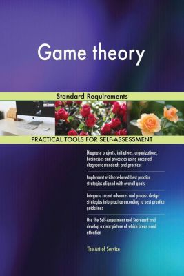 5STARCooks: Game theory Standard Requirements, Gerardus Blokdyk