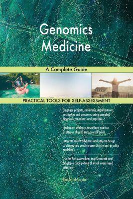 5STARCooks: Genomics Medicine A Complete Guide, Gerardus Blokdyk