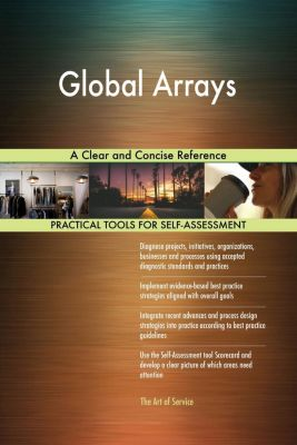 5STARCooks: Global Arrays A Clear and Concise Reference, Gerardus Blokdyk