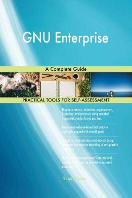 5STARCooks: GNU Enterprise A Complete Guide, Gerardus Blokdyk