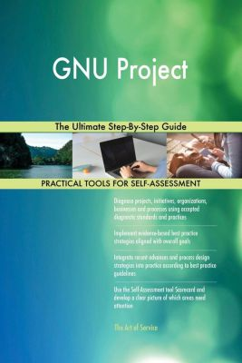 5STARCooks: GNU Project The Ultimate Step-By-Step Guide, Gerardus Blokdyk