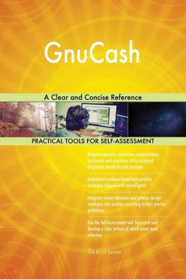 5STARCooks: GnuCash A Clear and Concise Reference, Gerardus Blokdyk