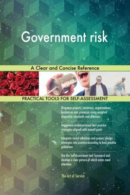 5STARCooks: Government risk A Clear and Concise Reference, Gerardus Blokdyk