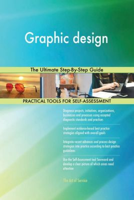 5STARCooks: Graphic design The Ultimate Step-By-Step Guide, Gerardus Blokdyk