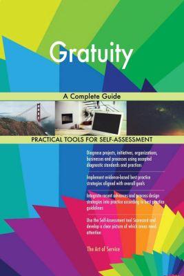 5STARCooks: Gratuity A Complete Guide, Gerardus Blokdyk