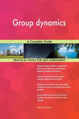 5STARCooks: Group dynamics A Complete Guide, Gerardus Blokdyk
