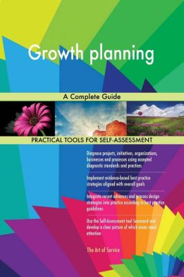 5STARCooks: Growth planning A Complete Guide, Gerardus Blokdyk