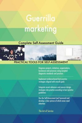 5STARCooks: Guerrilla marketing Complete Self-Assessment Guide, Gerardus Blokdyk