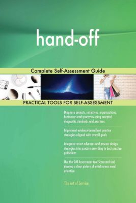 5STARCooks: hand-off Complete Self-Assessment Guide, Gerardus Blokdyk