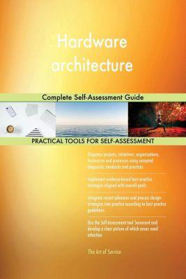 5STARCooks: Hardware architecture Complete Self-Assessment Guide, Gerardus Blokdyk
