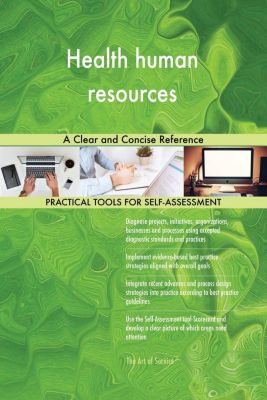 5STARCooks: Health human resources A Clear and Concise Reference, Gerardus Blokdyk