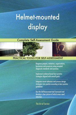 5STARCooks: Helmet-mounted display Complete Self-Assessment Guide, Gerardus Blokdyk