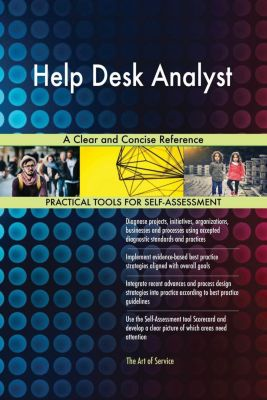 5STARCooks: Help Desk Analyst A Clear and Concise Reference, Gerardus Blokdyk