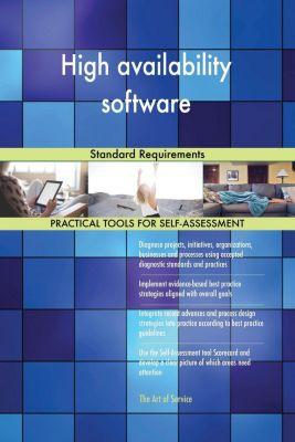 5STARCooks: High availability software Standard Requirements, Gerardus Blokdyk