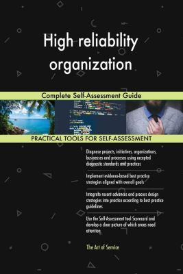 5STARCooks: High reliability organization Complete Self-Assessment Guide, Gerardus Blokdyk