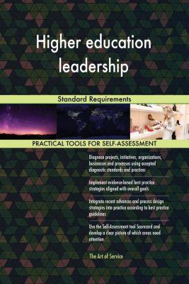 5STARCooks: Higher education leadership Standard Requirements, Gerardus Blokdyk