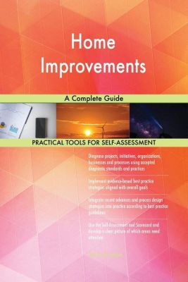 5STARCooks: Home Improvements A Complete Guide, Gerardus Blokdyk