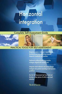 5STARCooks: Horizontal integration Complete Self-Assessment Guide, Gerardus Blokdyk