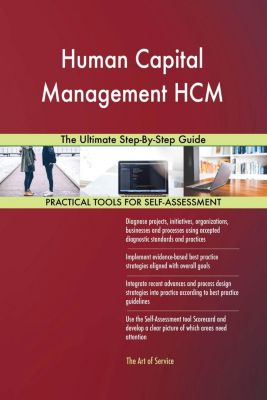 5STARCooks: Human Capital Management HCM The Ultimate Step-By-Step Guide, Gerardus Blokdyk