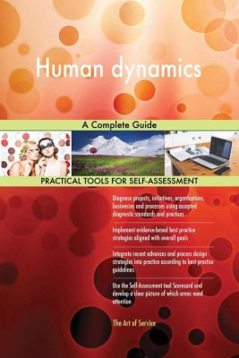 5STARCooks: Human dynamics A Complete Guide, Gerardus Blokdyk