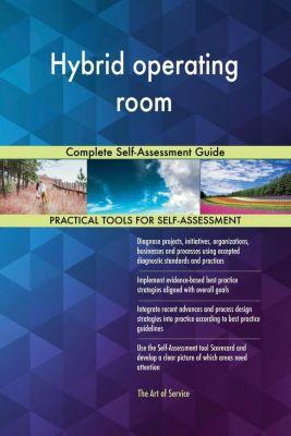 5STARCooks: Hybrid operating room Complete Self-Assessment Guide, Gerardus Blokdyk