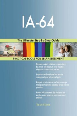 5STARCooks: IA-64 The Ultimate Step-By-Step Guide, Gerardus Blokdyk