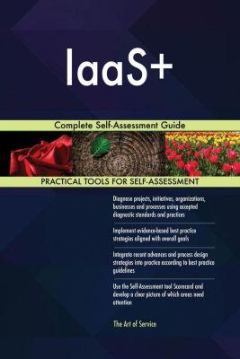 5STARCooks: IaaS+ Complete Self-Assessment Guide, Gerardus Blokdyk