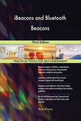 5STARCooks: iBeacons and Bluetooth Beacons Third Edition, Gerardus Blokdyk