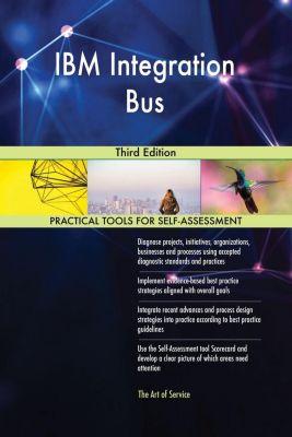 5STARCooks: IBM Integration Bus Third Edition, Gerardus Blokdyk