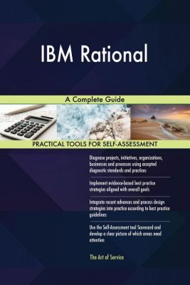 5STARCooks: IBM Rational A Complete Guide, Gerardus Blokdyk