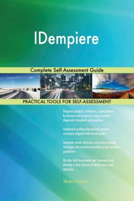 5STARCooks: IDempiere Complete Self-Assessment Guide, Gerardus Blokdyk