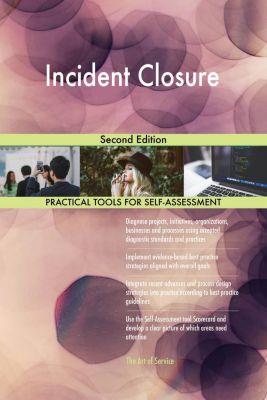 5STARCooks: Incident Closure Second Edition, Gerardus Blokdyk