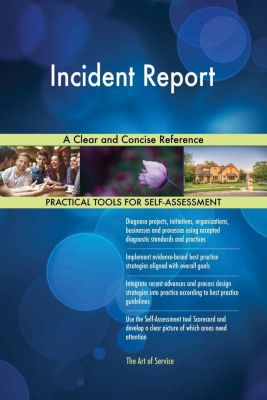 5STARCooks: Incident Report A Clear and Concise Reference, Gerardus Blokdyk