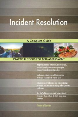 5STARCooks: Incident Resolution A Complete Guide, Gerardus Blokdyk